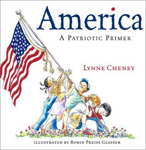 America: A Patriotic Primer by Lynne Cheney, 2002
