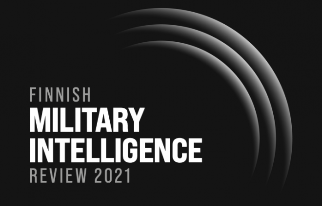 Finnish Military Intelligence Review 2021